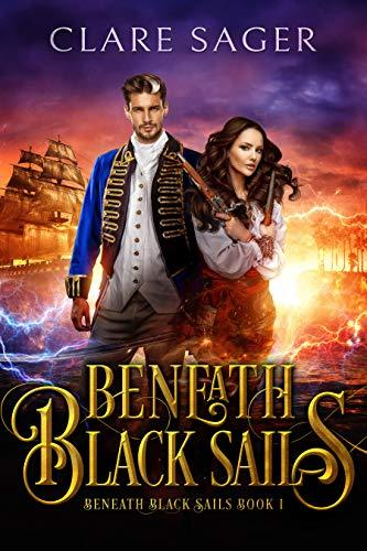 Beneath Black Sails by Clare Sager