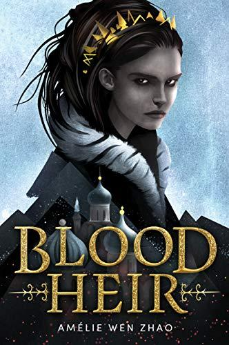 Blood Heir by Amelia Wen Zhao