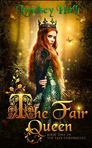 The Fair Queen by Lyndsey Hall